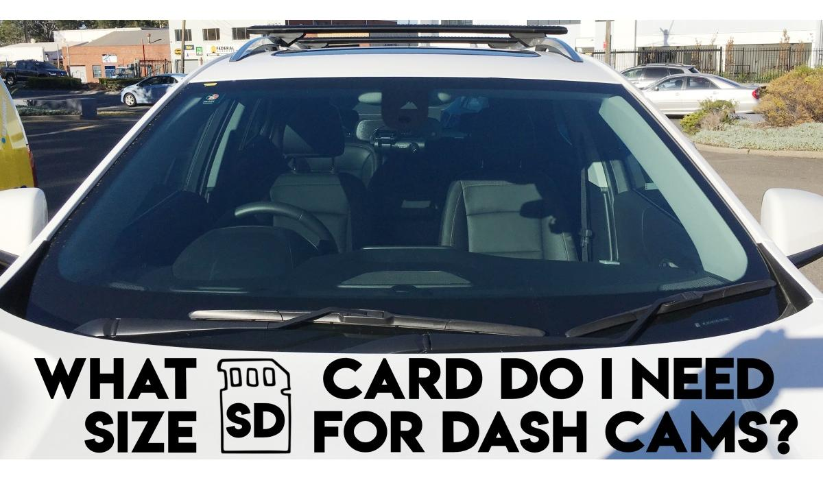 What size SD card for dash cam?